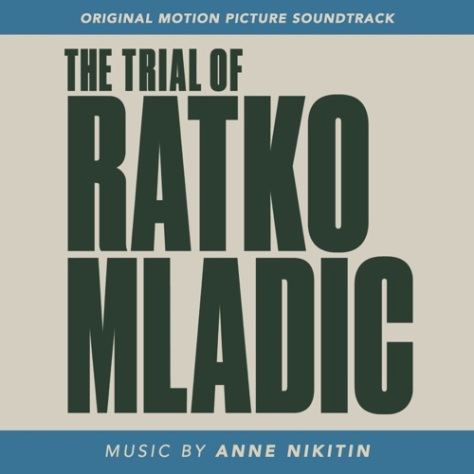 MP3_Anne Nikitin - The Trial of Ratko Mladić (Original Motion Picture Soundtrack)_iTunes_Plus_AAC_M4A